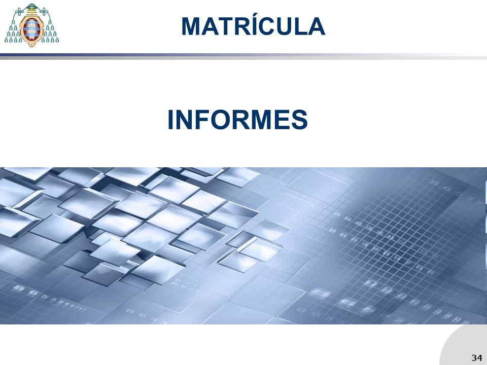 MATRÍCULA INFORMES 34