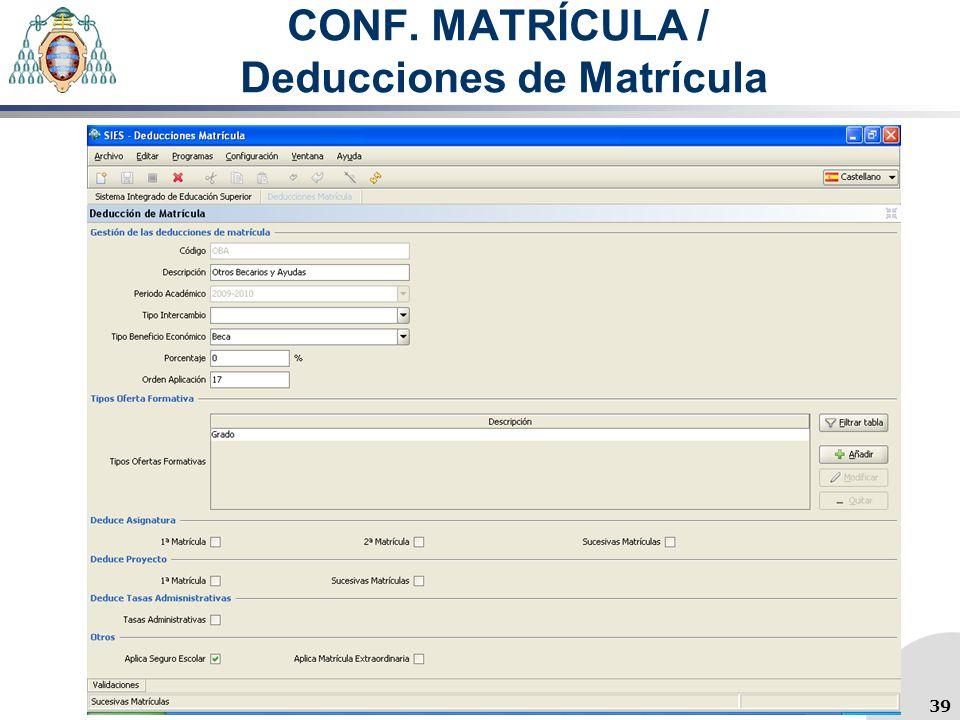 CONF. MATRÍCULA / Deducciones de Matrícula 39