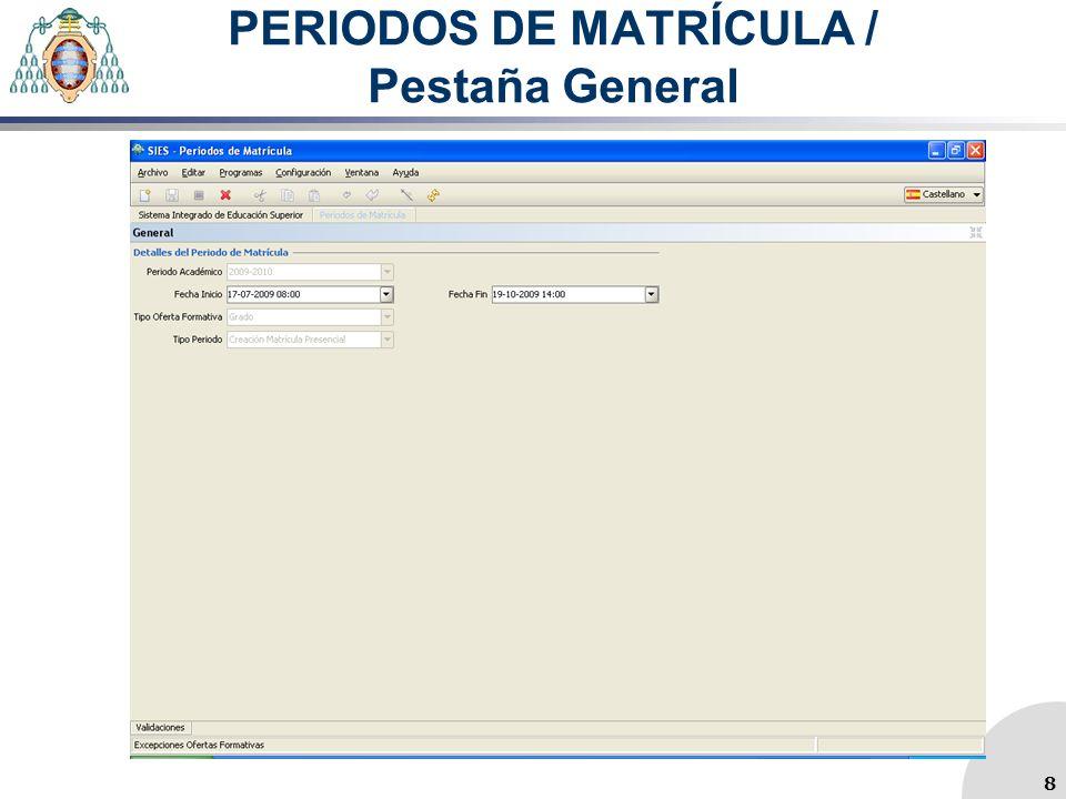PERIODOS DE MATRÍCULA / Pestaña General 8