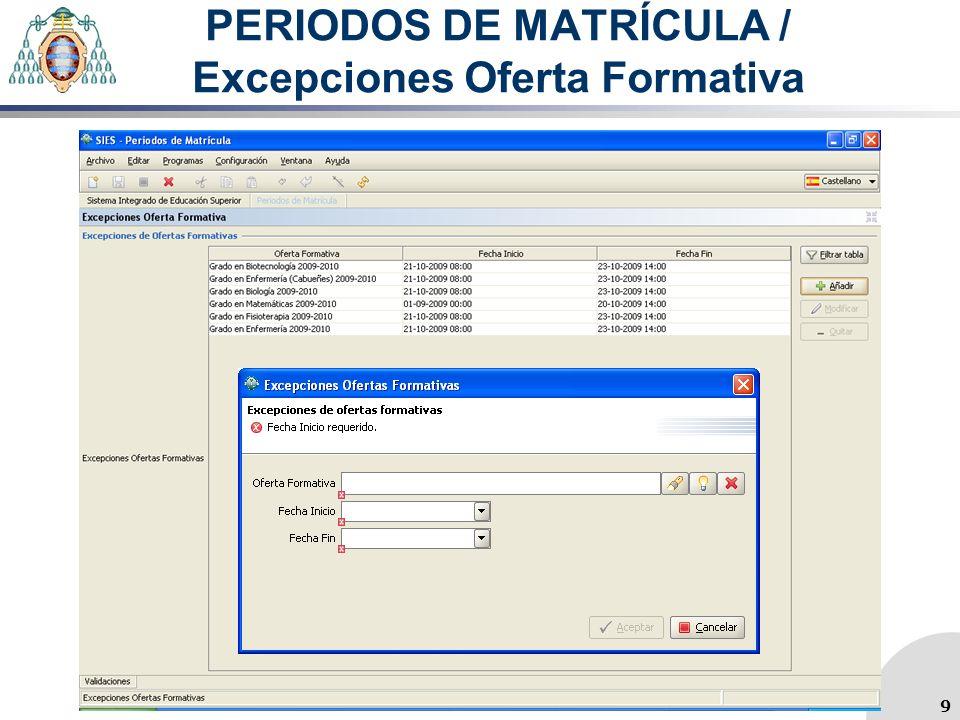 PERIODOS DE MATRÍCULA / Excepciones Oferta Formativa 9