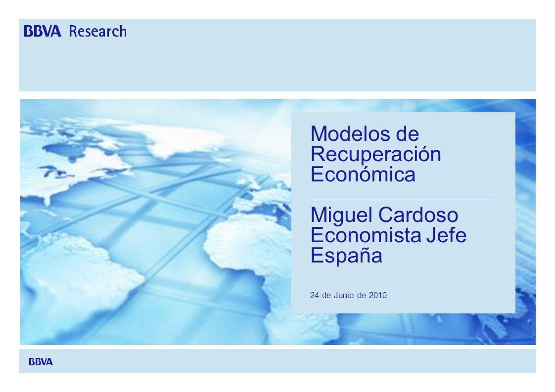Modelos de Recuperación Económica Miguel Cardoso Economista Jefe España 24 de Junio de 2010