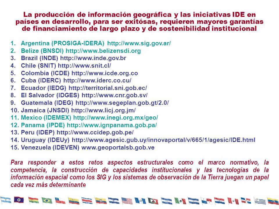 La producción de información geográfica y las iniciativas IDE en países en desarrollo, para ser exitósas, requieren mayores garantías de financiamient
