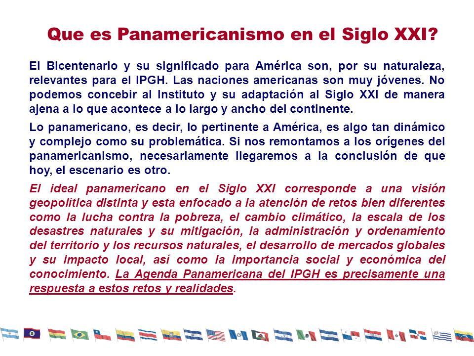 Agenda Panamericana del IPGH para el 2010-2020 Consolidar al IPGH como foro regional panamericano.