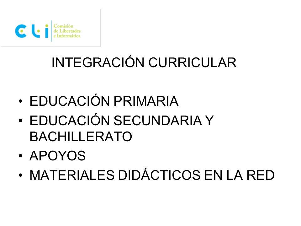 INTEGRACIÓN CURRICULAR EDUCACIÓN PRIMARIA EDUCACIÓN SECUNDARIA Y BACHILLERATO APOYOS MATERIALES DIDÁCTICOS EN LA RED