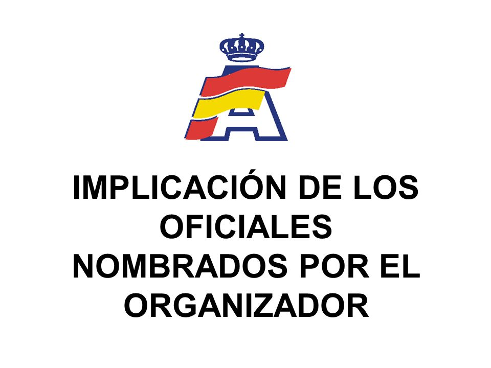 IMPLICACIÓN DE LOS OFICIALES NOMBRADOS POR EL ORGANIZADOR