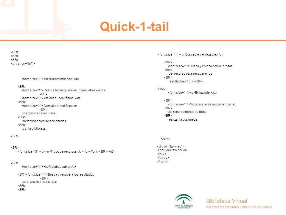 Quick-1-tail Recomendación: Realice la búsqueda en inglés.