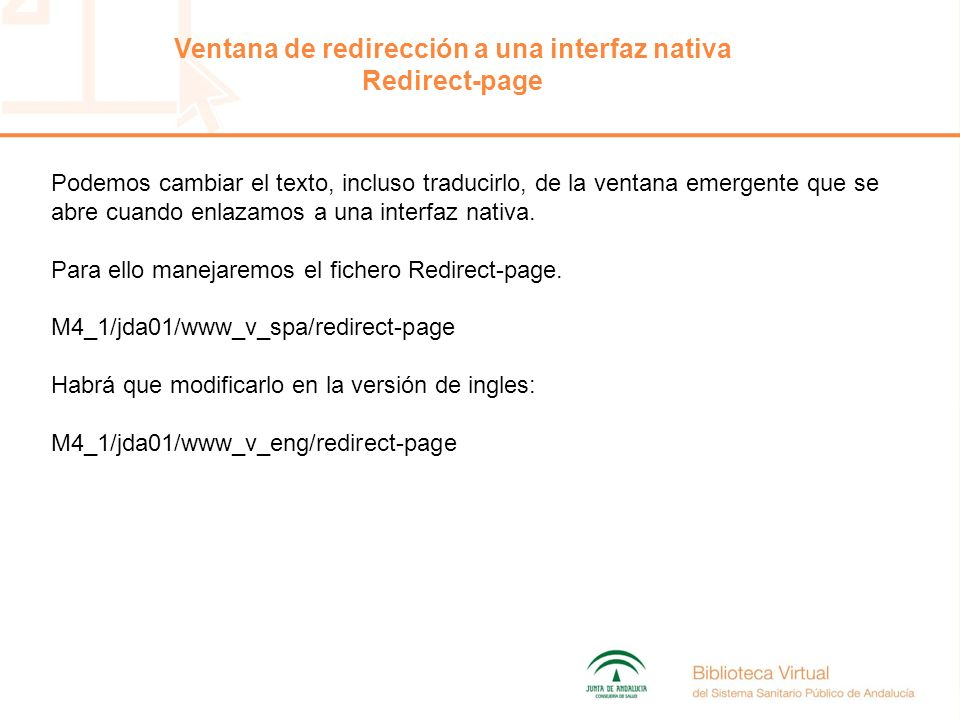 Ventana de redirección a una interfaz nativa Redirect-page Podemos cambiar el texto, incluso traducirlo, de la ventana emergente que se abre cuando enlazamos a una interfaz nativa.