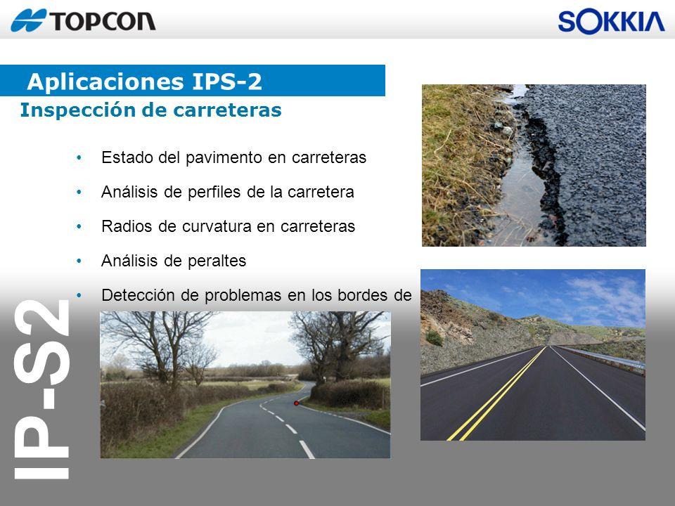 IP-S2 Estado del pavimento en carreteras Análisis de perfiles de la carretera Radios de curvatura en carreteras Análisis de peraltes Detección de prob