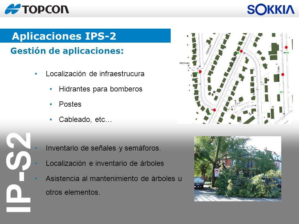 IP-S2 Localización de infraestrucura Hidrantes para bomberos Postes Cableado, etc… Inventario de señales y semáforos. Localización e inventario de árb