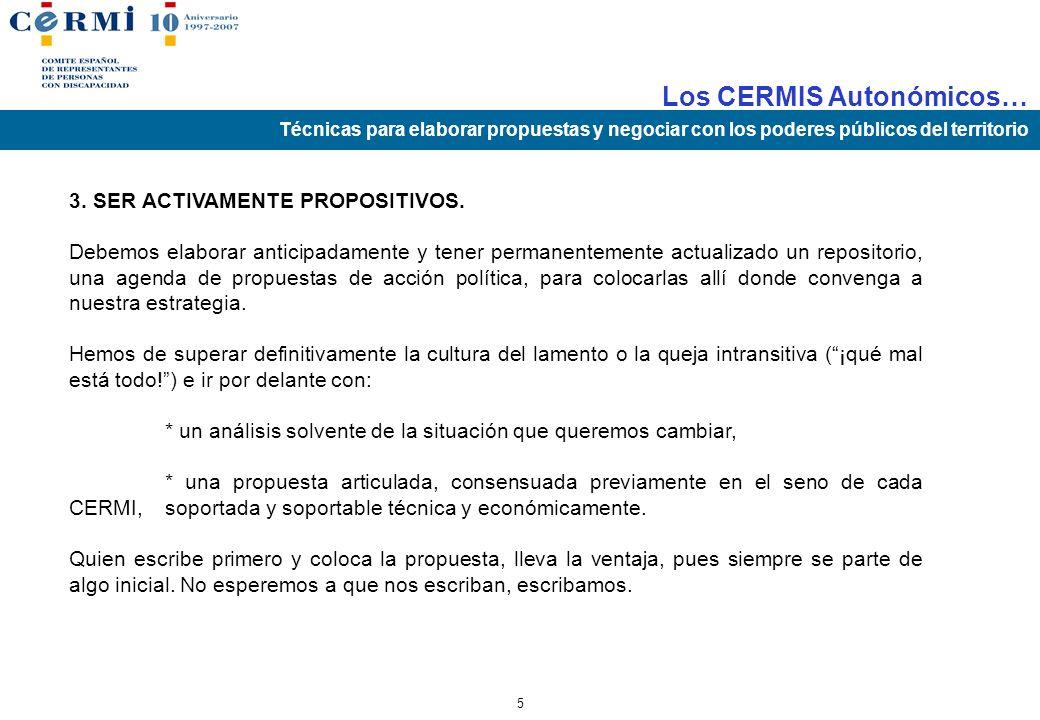 Los CERMIS Autonómicos… Técnicas para elaborar propuestas y negociar con los poderes públicos del territorio 4 1º HACERSE NOTAR, LOGRAR SER PRECIBIDOS