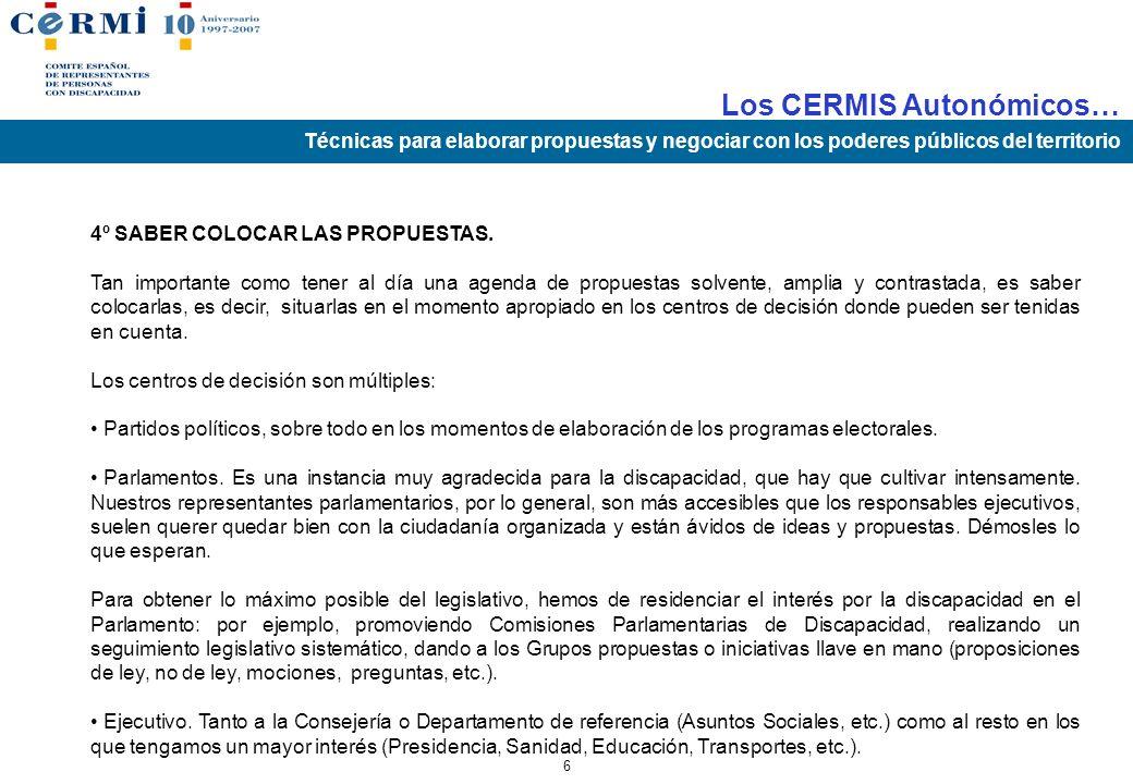 Los CERMIS Autonómicos… Técnicas para elaborar propuestas y negociar con los poderes públicos del territorio 5 3. SER ACTIVAMENTE PROPOSITIVOS. Debemo