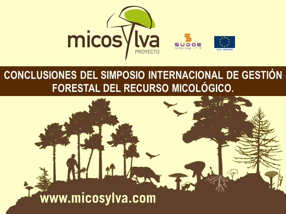 CONCLUSIONES DEL SIMPOSIO INTERNACIONAL DE GESTIÓN FORESTAL DEL RECURSO MICOLÓGICO.