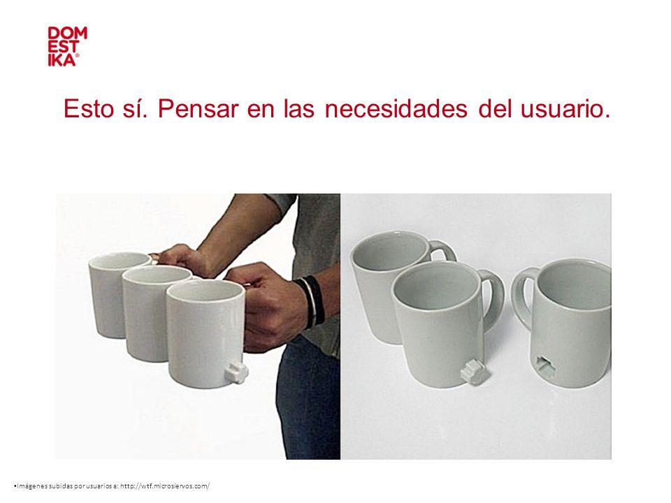 Esto sí. Pensar en las necesidades del usuario. Imágenes subidas por usuarios a: http://wtf.microsiervos.com/