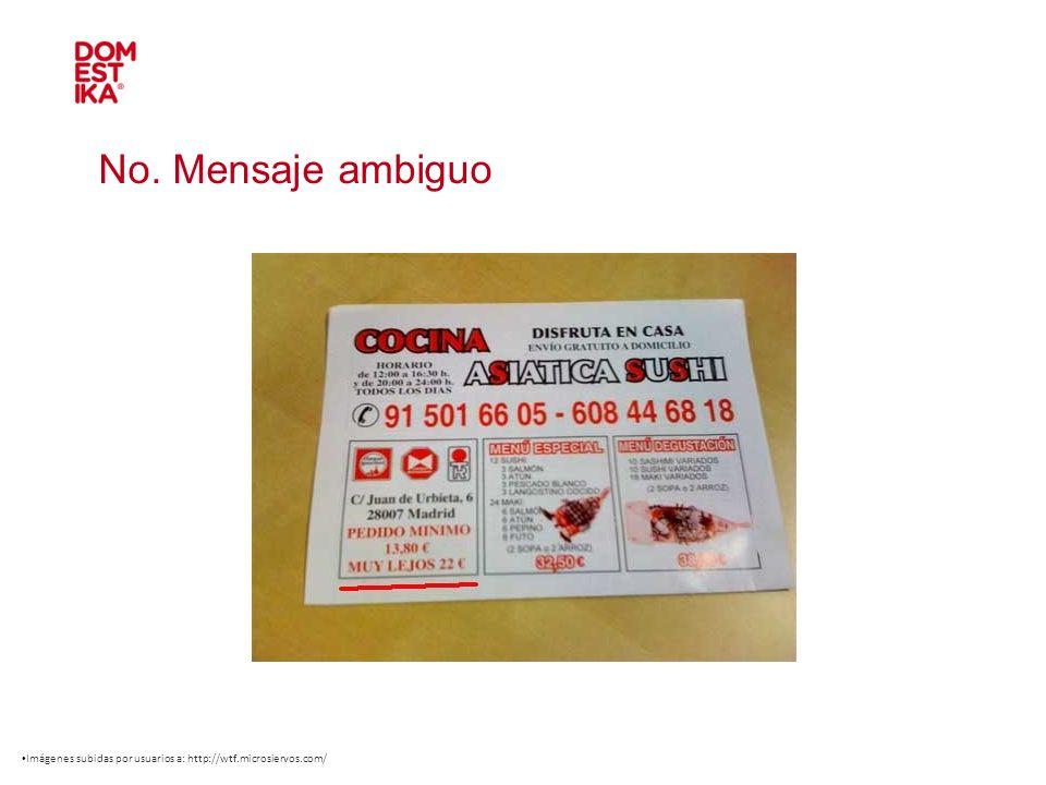 No. Mensaje ambiguo Imágenes subidas por usuarios a: http://wtf.microsiervos.com/