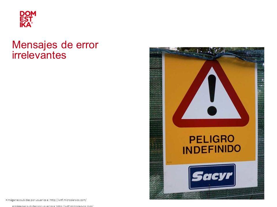 Mensajes de error irrelevantes Imágenes subidas por usuarios a: http://wtf.microsiervos.com/