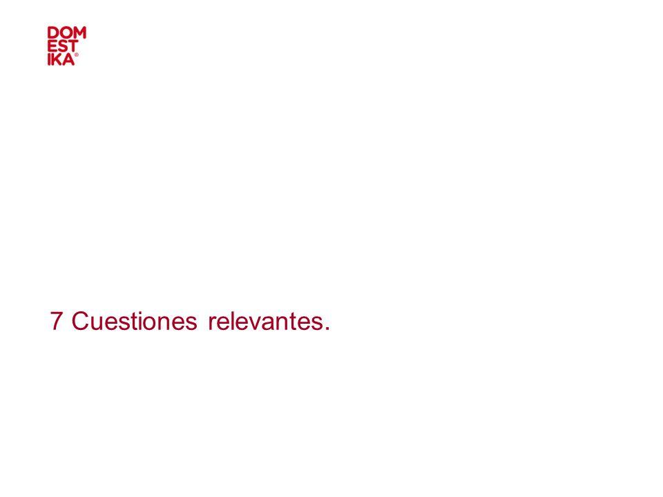 7 Cuestiones relevantes.
