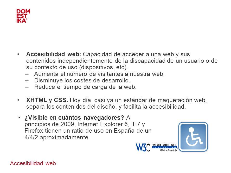 Accesibilidad web Accesibilidad web: Capacidad de acceder a una web y sus contenidos independientemente de la discapacidad de un usuario o de su conte