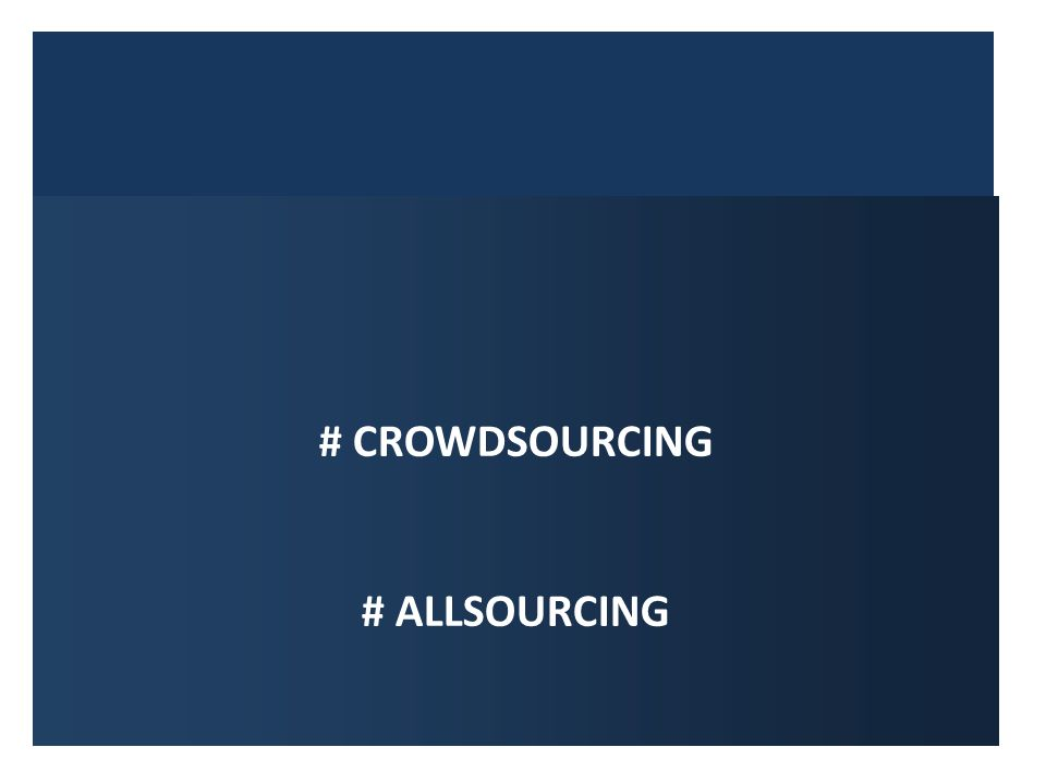 FOCO # CROWDSOURCING # ALLSOURCING