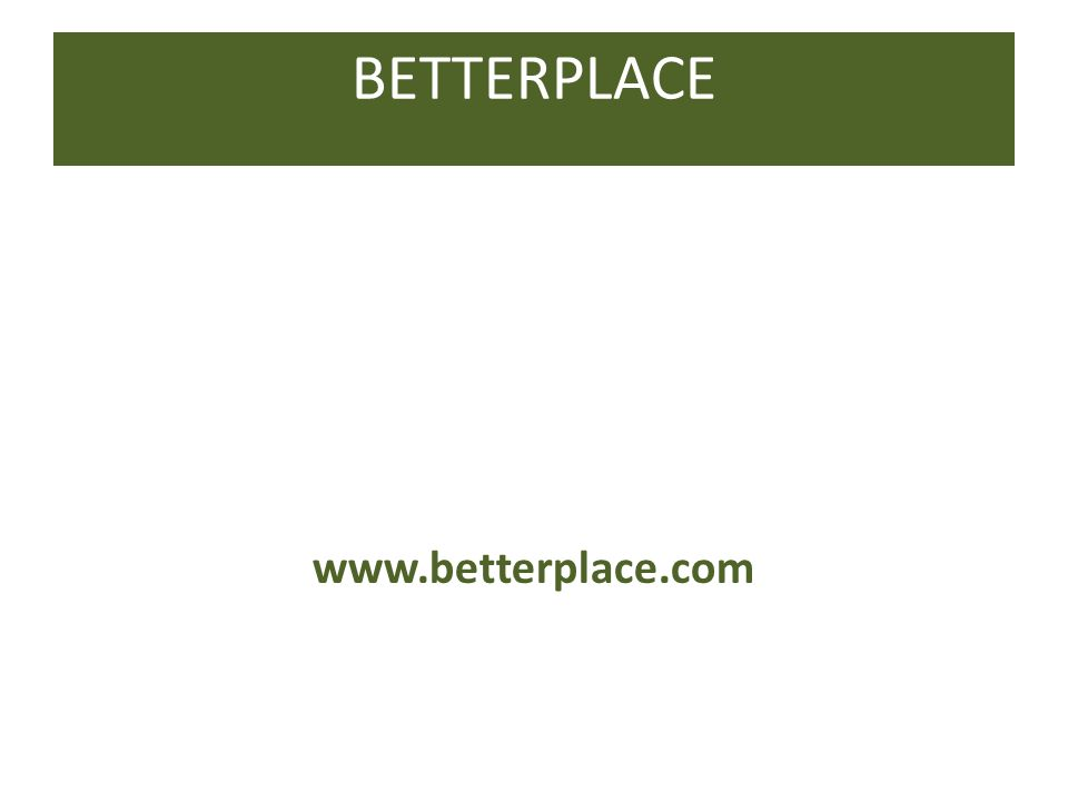 BETTERPLACE www.betterplace.com