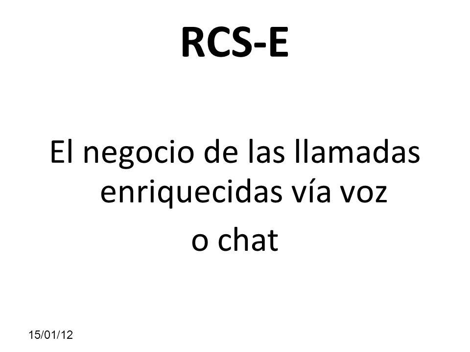 RCS-E El negocio de las llamadas enriquecidas vía voz o chat 15/01/12