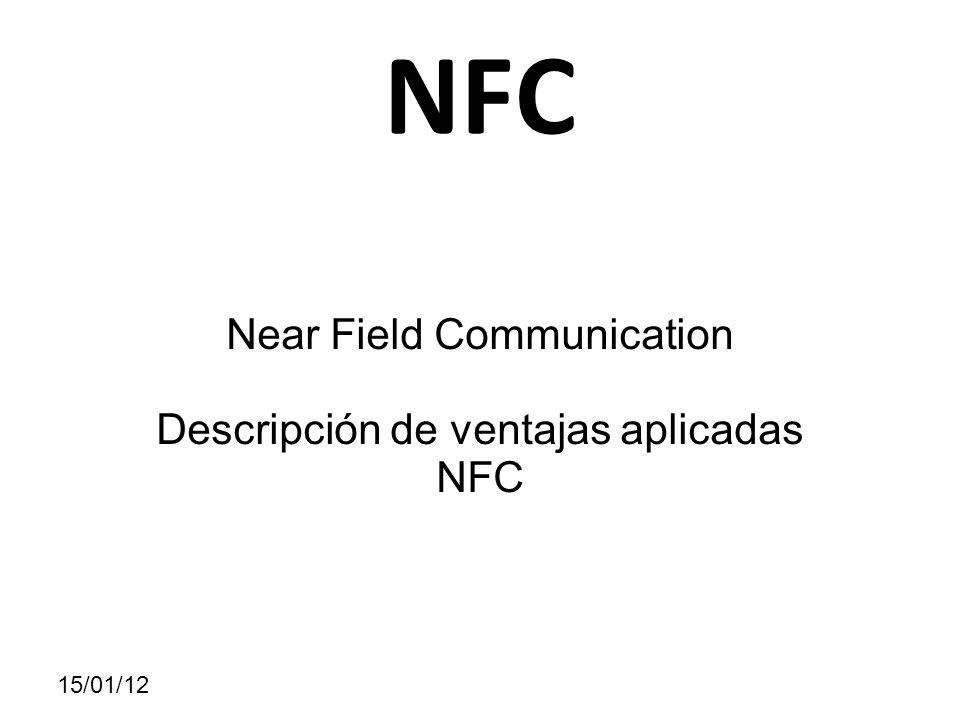 NFC Near Field Communication Descripción de ventajas aplicadas NFC