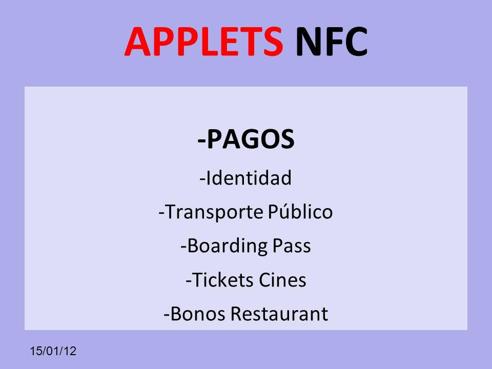 15/01/12 APPLETS NFC -PAGOS -Identidad -Transporte Público -Boarding Pass -Tickets Cines -Bonos Restaurant