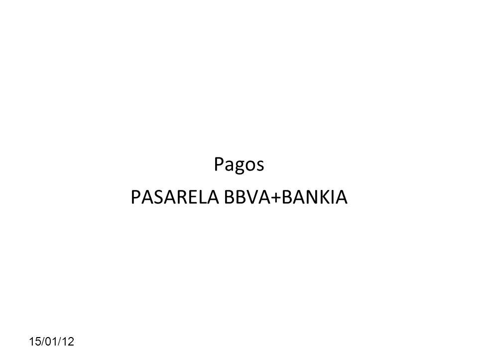 15/01/12 Pagos PASARELA BBVA+BANKIA