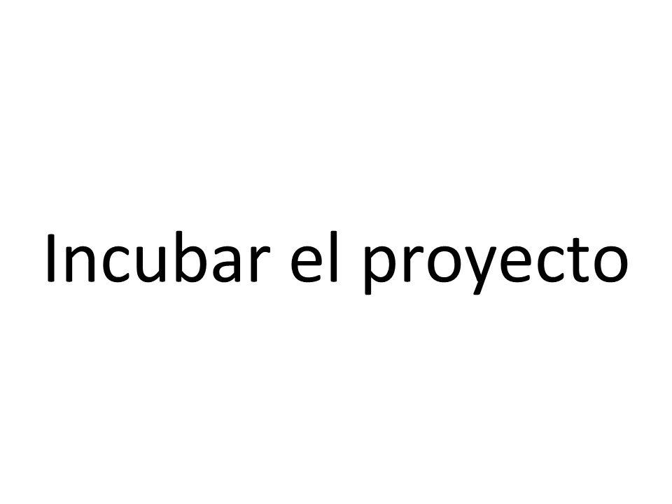 Incubar el proyecto