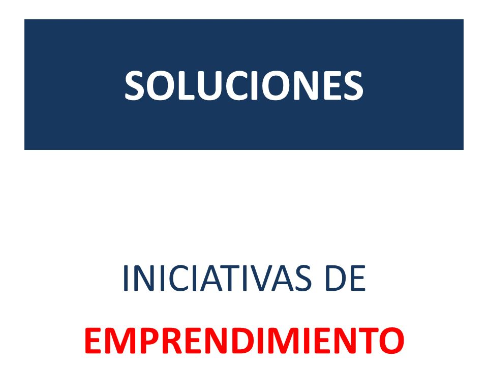 SOLUCIONES INICIATIVAS DE EMPRENDIMIENTO