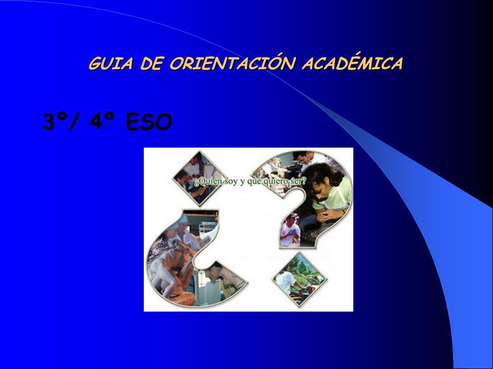 GUIA DE ORIENTACIÓN ACADÉMICA GUIA DE ORIENTACIÓN ACADÉMICA 3º/ 4º ESO