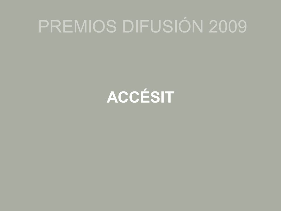 PREMIOS DIFUSIÓN 2009 ACCÉSIT