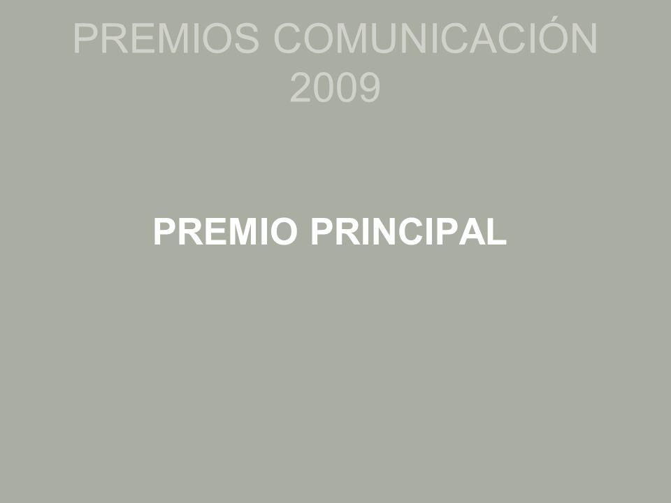 PREMIOS COMUNICACIÓN 2009 PREMIO PRINCIPAL