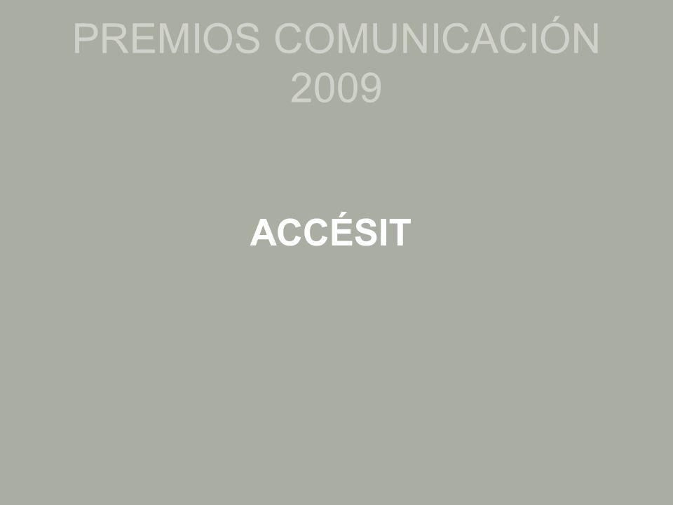 PREMIOS COMUNICACIÓN 2009 ACCÉSIT