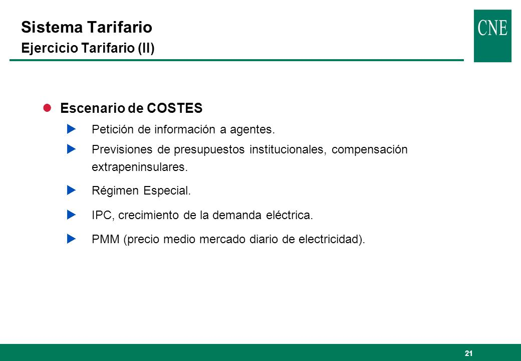 21 lEscenario de COSTES Petición de información a agentes. Previsiones de presupuestos institucionales, compensación extrapeninsulares. Régimen Especi