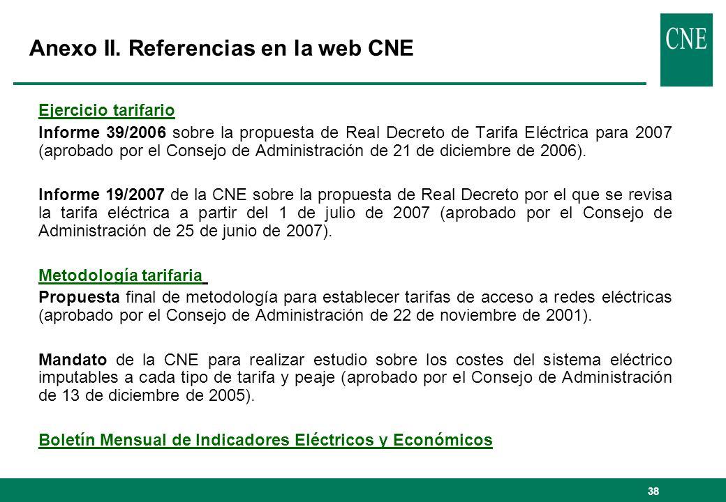 38 Ejercicio tarifario Informe 39/2006 sobre la propuesta de Real Decreto de Tarifa Eléctrica para 2007 (aprobado por el Consejo de Administración de