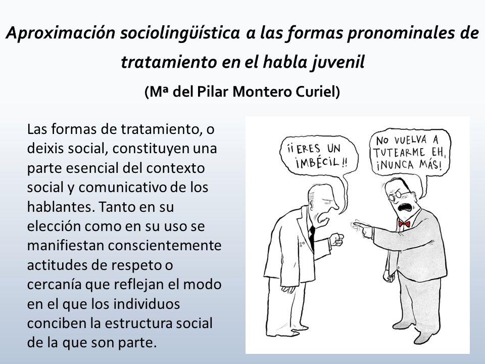 Las formas de tratamiento, o deixis social, constituyen una parte esencial del contexto social y comunicativo de los hablantes. Tanto en su elección c