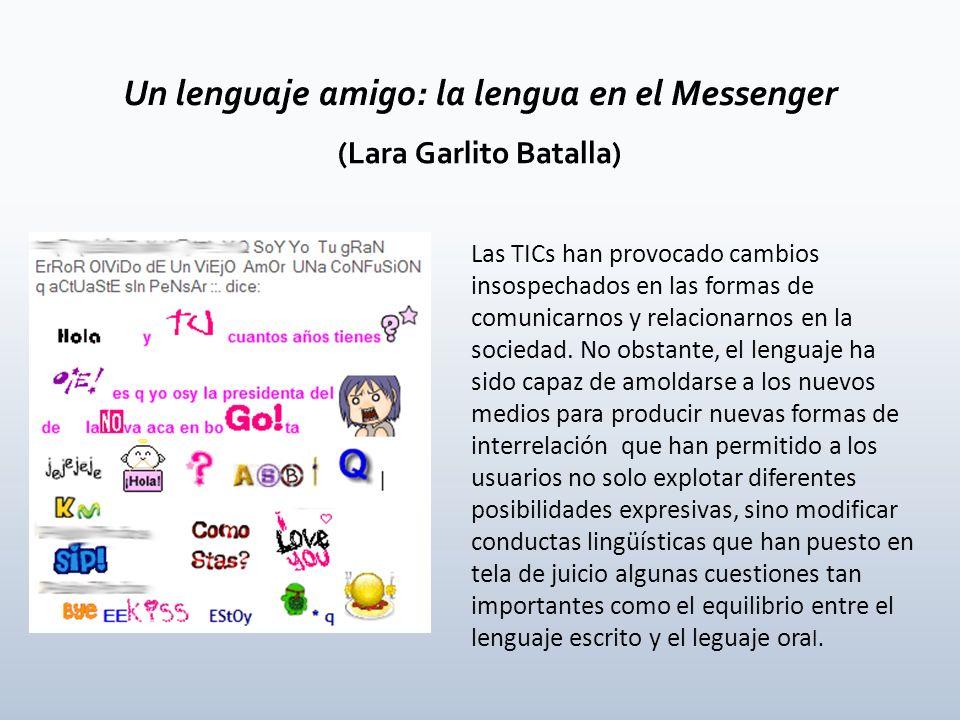 Las TICs han provocado cambios insospechados en las formas de comunicarnos y relacionarnos en la sociedad. No obstante, el lenguaje ha sido capaz de a