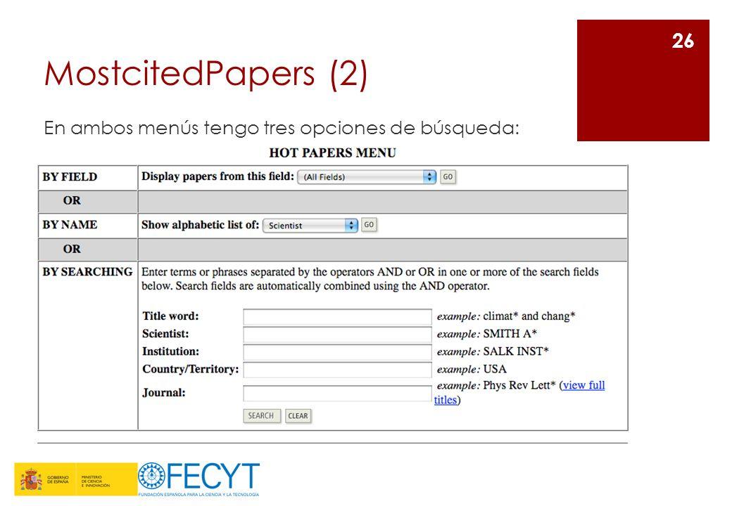 MostcitedPapers (2) En ambos menús tengo tres opciones de búsqueda: 26