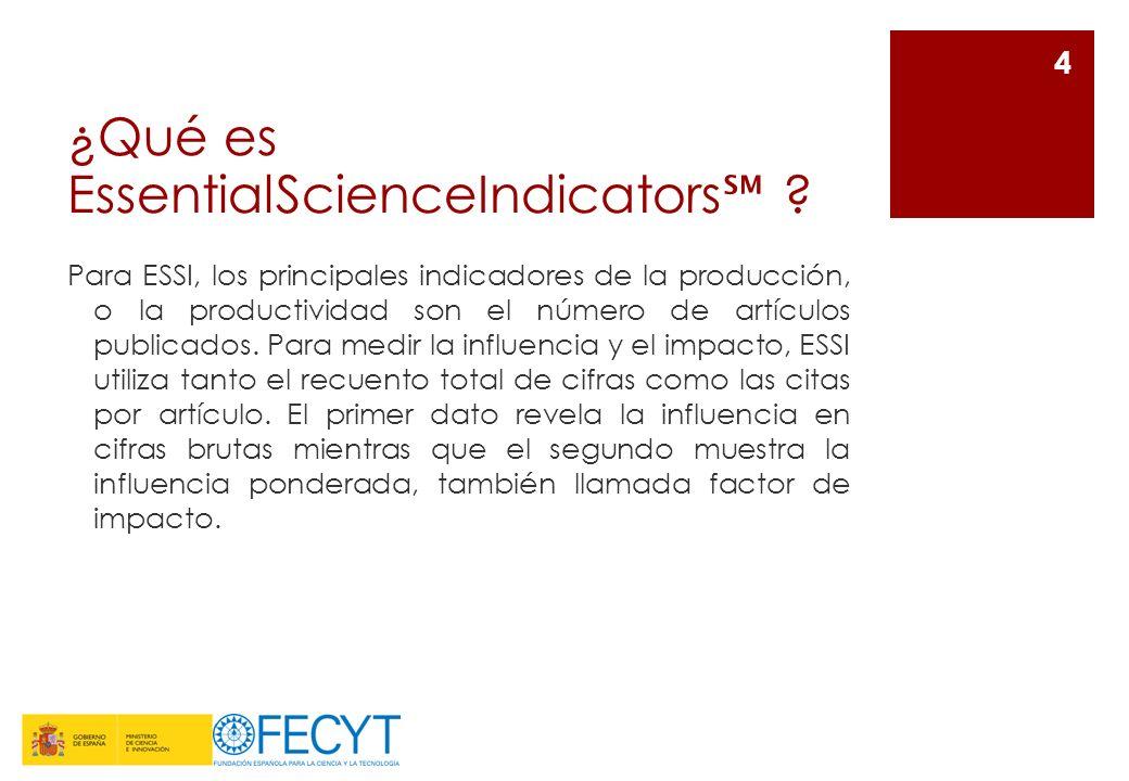 ¿Qué es EssentialScienceIndicators ? Para ESSI, los principales indicadores de la producción, o la productividad son el número de artículos publicados