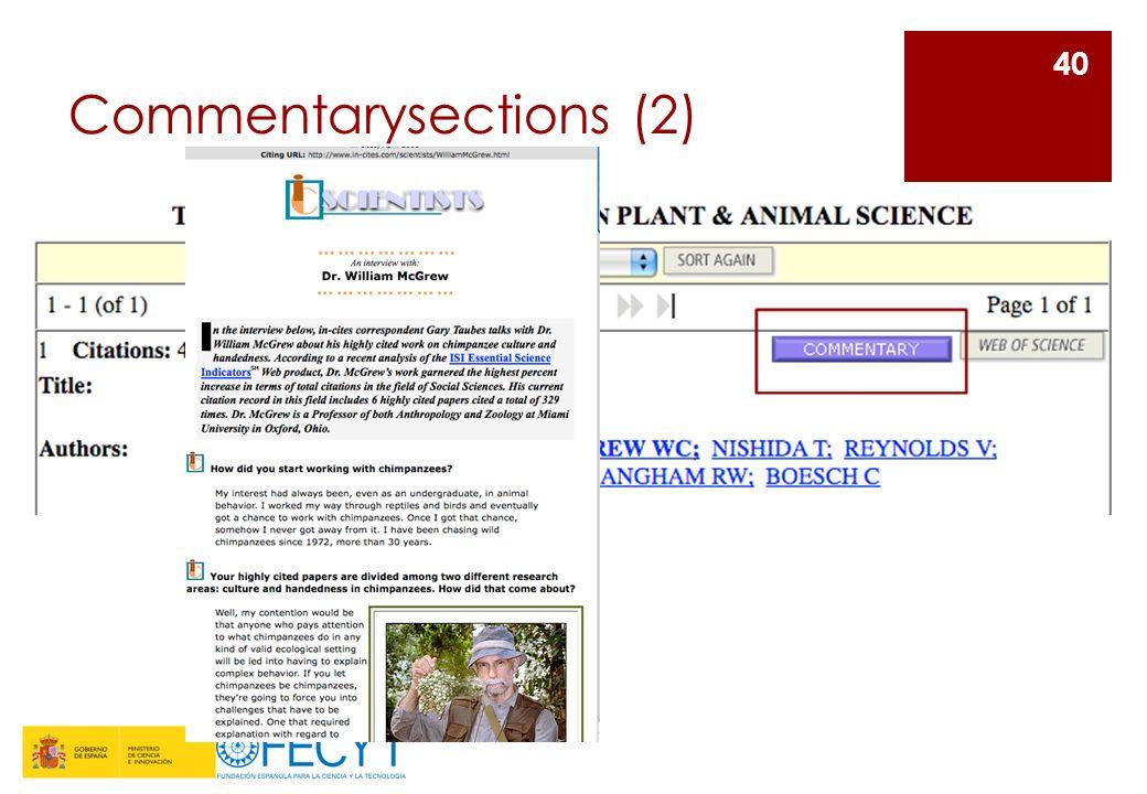Commentarysections (3) SPECIAL TOPICS: Diseñado como complemento a ESSI, proporciona análisis de citas y comentarios sobre áreas de investigación científica seleccionadas que han tenido unos avances considerables en los últimos años o que actualmente son de especial interés.