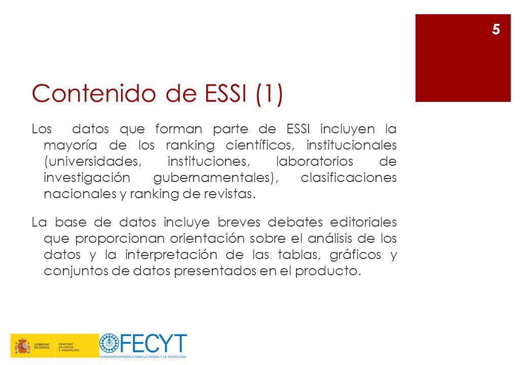 Contenido de ESSI (2) ESSI está dividido en 4 secciones principales: 1)Citationrankings: utilizando las cifras totales de citas y las citas por artículo, los ránkings determinan los autores, instituciones, países y revistas más citados.