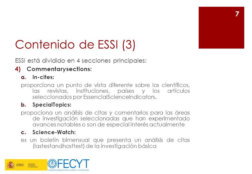 Contenido de ESSI (3) ESSI está dividido en 4 secciones principales: 4)Commentarysections: a.In-cites: proporciona un punto de vista diferente sobre l