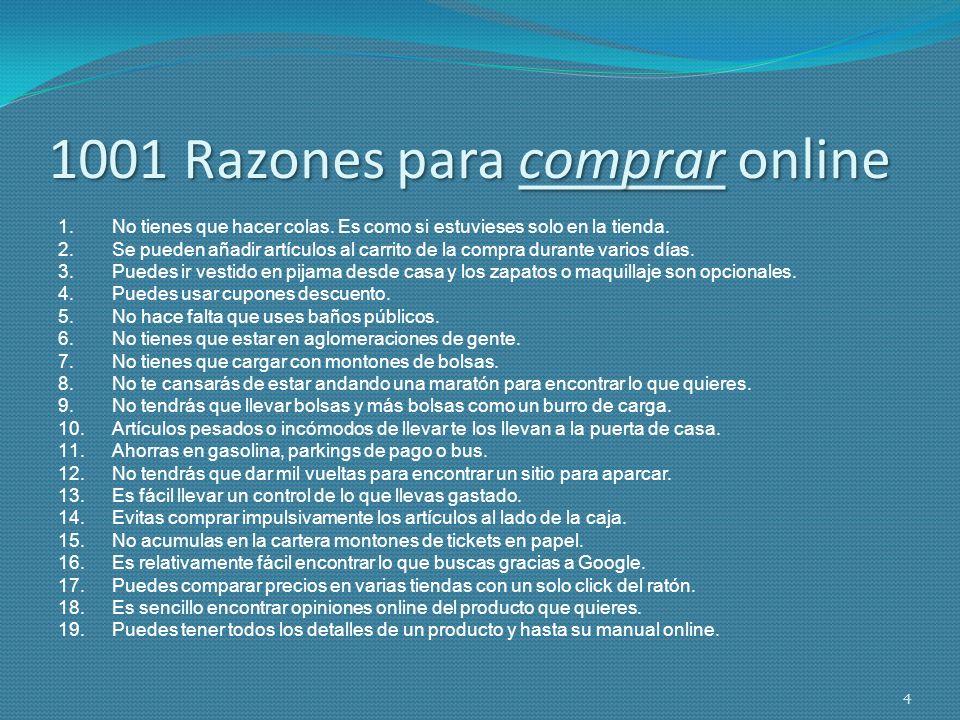 1001 Razones para comprar online 20.Puedes hacer tu compra online y luego ir a buscar el producto a la tienda física o al contrario.