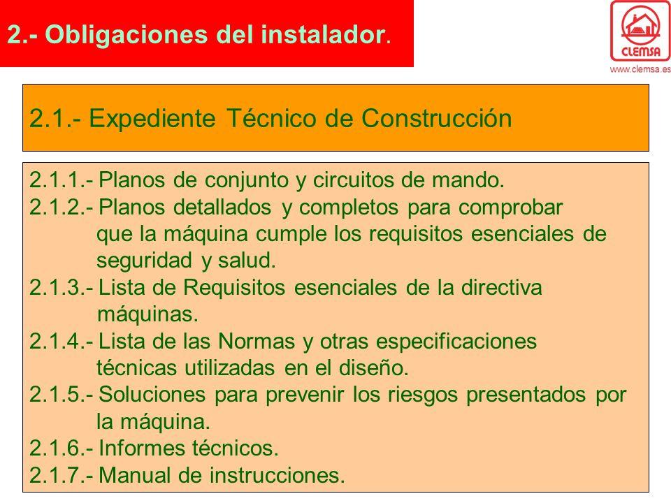 2.1.- Expediente Técnico de Construcción 2.1.1.- Planos de conjunto y circuitos de mando. 2.1.2.- Planos detallados y completos para comprobar que la