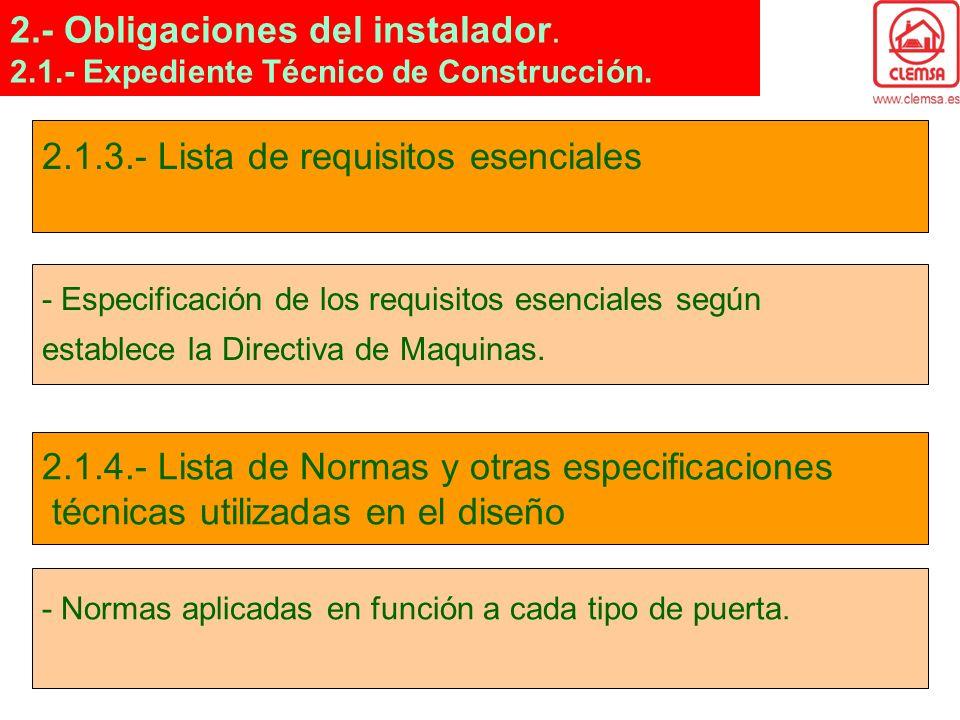 2.1.3.- Lista de requisitos esenciales - Especificación de los requisitos esenciales según establece la Directiva de Maquinas. 2.1.4.- Lista de Normas