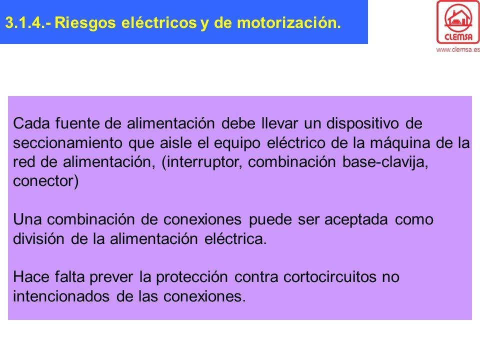 Cada fuente de alimentación debe llevar un dispositivo de seccionamiento que aisle el equipo eléctrico de la máquina de la red de alimentación, (inter