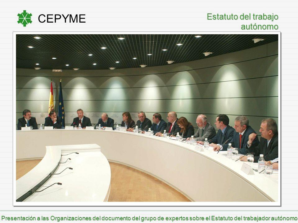 Estatuto del trabajo autónomo CEPYME Presentación a las Organizaciones del documento del grupo de expertos sobre el Estatuto del trabajador autónomo P