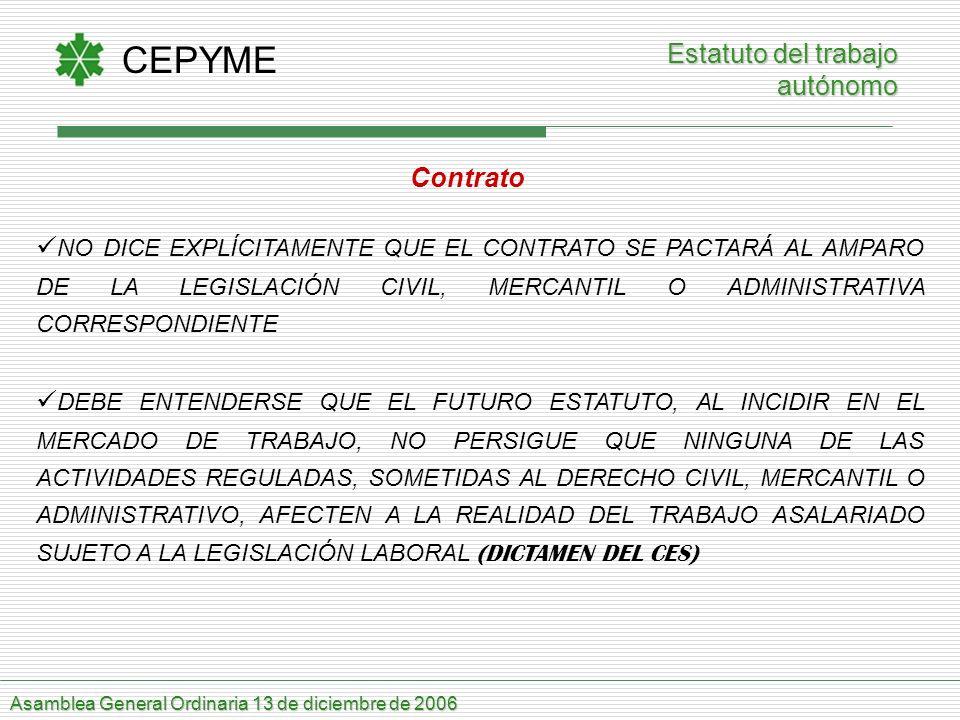 CEPYME Asamblea General Ordinaria 13 de diciembre de 2006 Estatuto del trabajo Estatuto del trabajo autónomo Contrato NO DICE EXPLÍCITAMENTE QUE EL CO