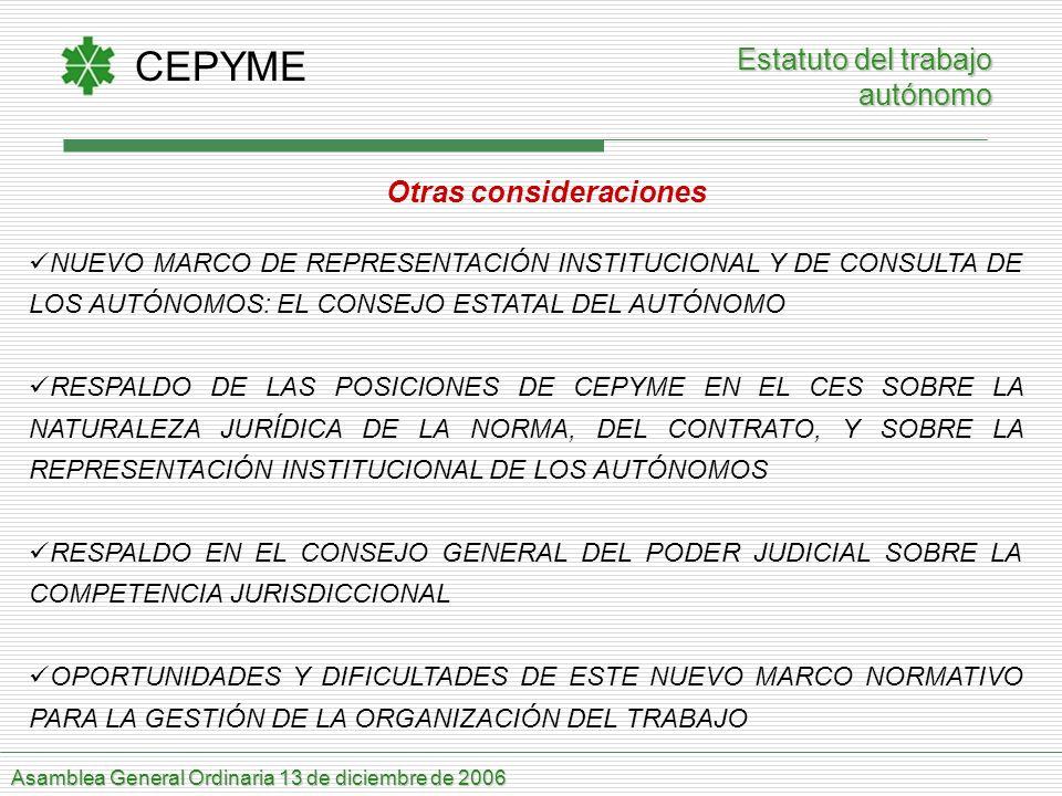 CEPYME Asamblea General Ordinaria 13 de diciembre de 2006 Estatuto del trabajo Estatuto del trabajo autónomo Otras consideraciones NUEVO MARCO DE REPR