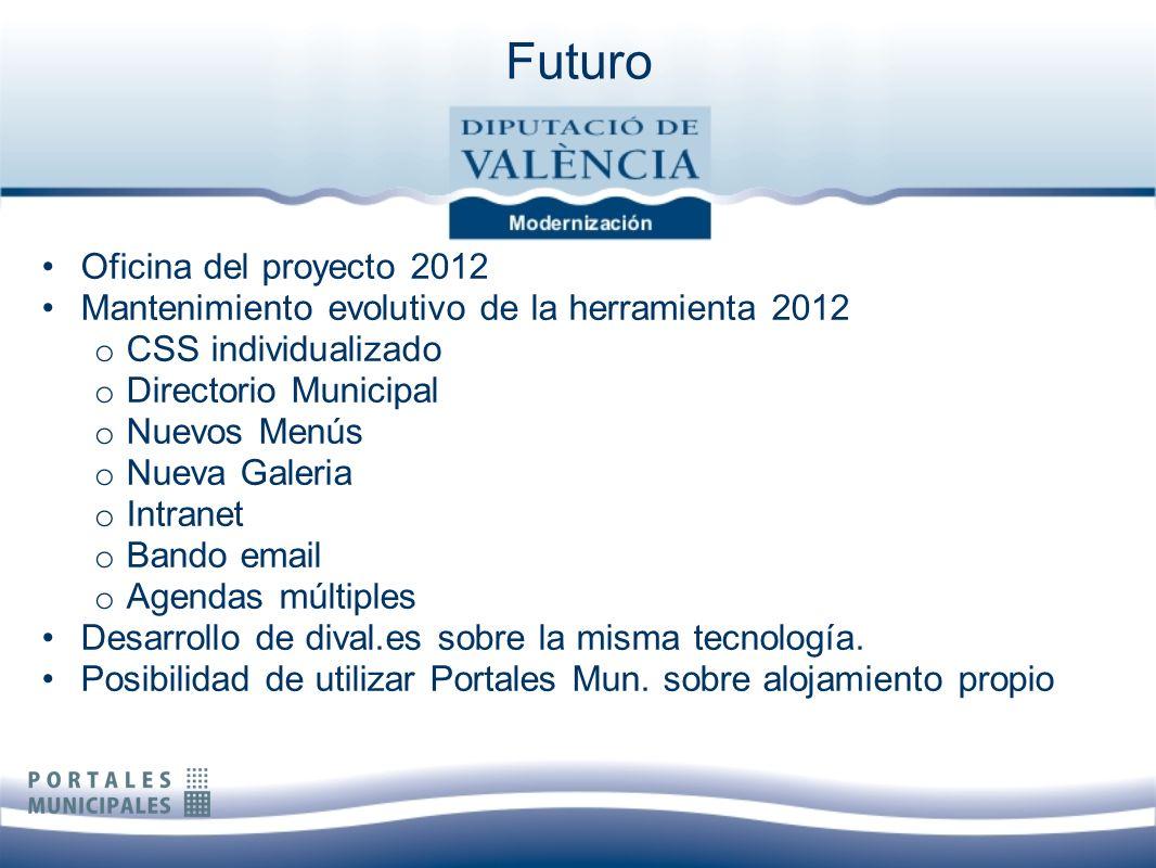 Oficina del proyecto 2012 Mantenimiento evolutivo de la herramienta 2012 o CSS individualizado o Directorio Municipal o Nuevos Menús o Nueva Galeria o